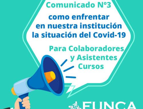 Comunicado Nº 3 Como enfrentar en nuestra institución la situación del Covid-19 para colaboradores y asistentes de cursos